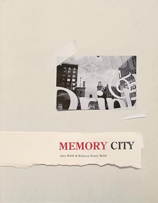Memory City, Alex Webb & Rebecca Norris Webb