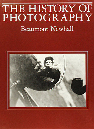 The History Of Photography, Beaumont Newhall